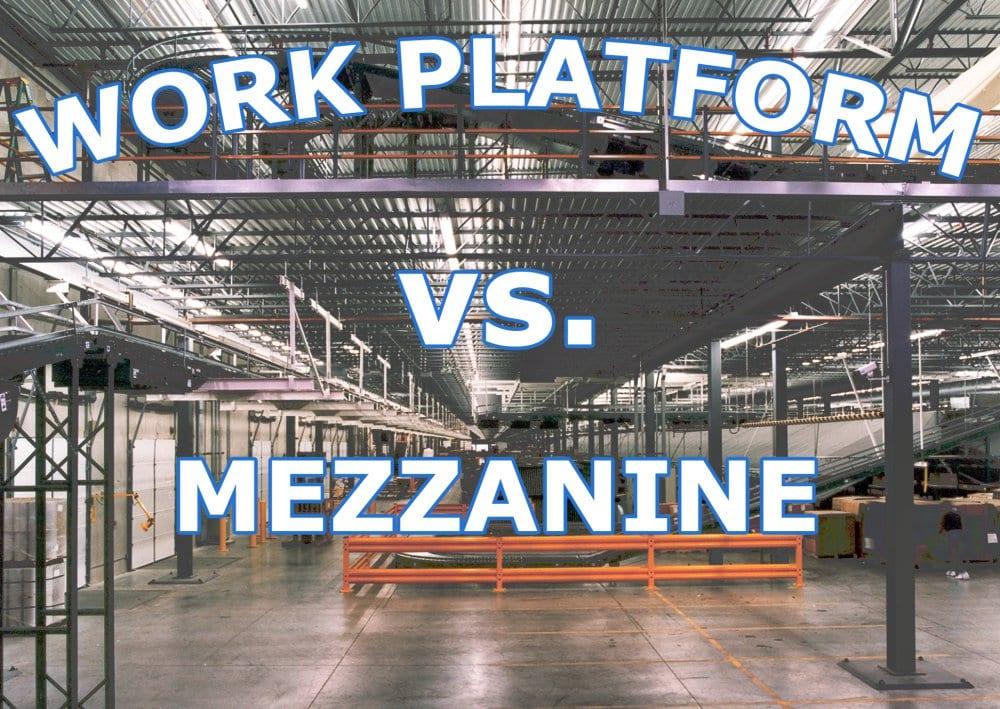 Work Platform vs. Mezzanine